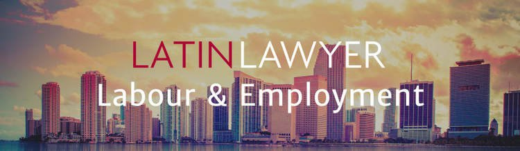 Latin Lawyer Labour & Employment: The return of the Pink Tide?