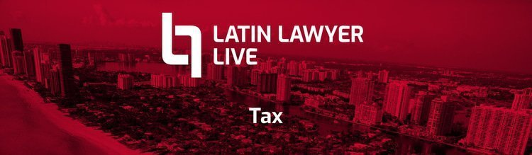 Big Four accountancies join multinational companies at Latin Lawyer 3rd Annual Tax