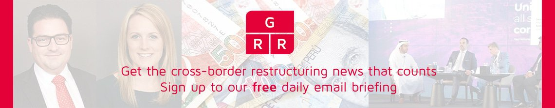 Get the cross-border restructuring news that counts. Sign up to our free daily email briefing