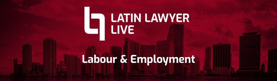 Super early booking rate for Latin Lawyer Live Labour & Employment expires tomorrow