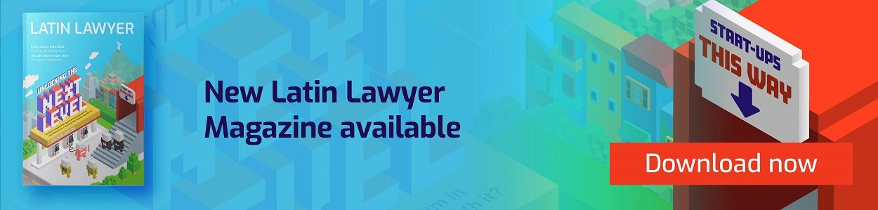 New Latin Lawyer Magazine Available – Download now