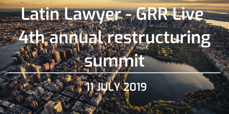 Programme for Latin Lawyer - GRR 4th restructuring summit now online