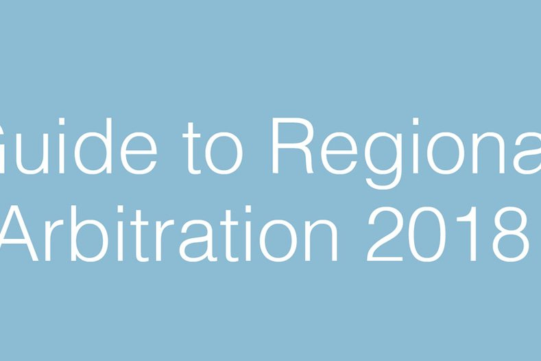 Guide to regional arbitration volume 6 2018 789x526