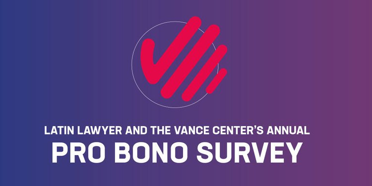 Latin Lawyer and the Vance Center's Annual Pro Bono Survey